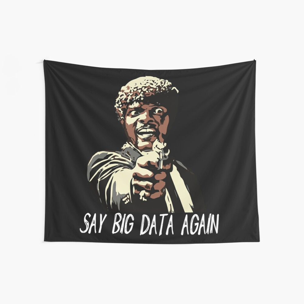SAY BIG DATA AGAIN Wall Tapestry