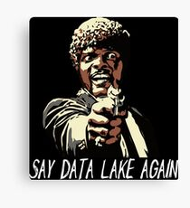SAY DATA LAKE AGAIN Canvas Print