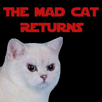 The Mad Cat Returns by IsaacPierpont