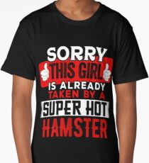 Sorry This Girl Is Already Taken By A Super Hot Hamster Long T-Shirt