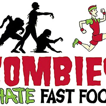 ZOMBIES HATE FAST FOOD by HAUNTERSDEPOT