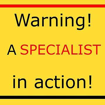 Warning! A specialist in action! by TiiaVissak