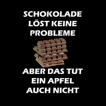 Chocolate does not solve any problems, but an apple does not by Julien3011