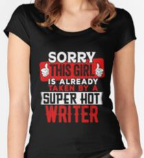 Sorry This Girl Is Already Taken By A Super Hot Writer Women's Fitted Scoop T-Shirt