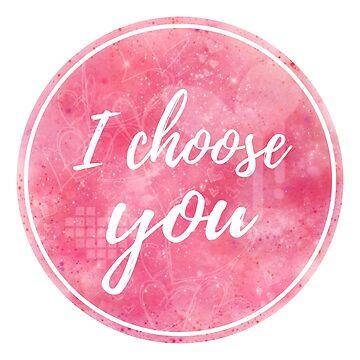 I choose you by rrh723