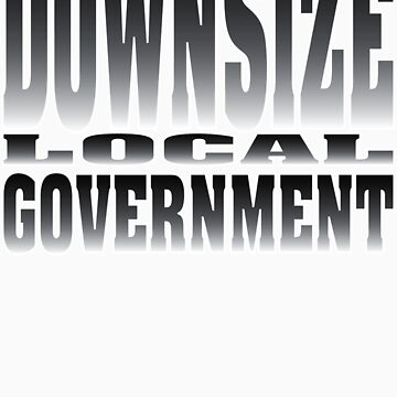Downsize Local Government by PStyles