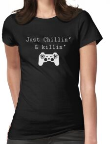 Chillin' & Killin' (Pixel white) Womens Fitted T-Shirt