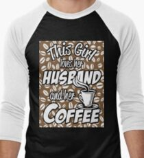 This Girl Loves Her Husband And Her Coffee Coffee Bean Background Men's Baseball ¾ T-Shirt