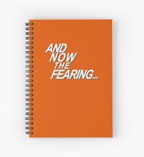 And Now the Fearing... Spiral Notebook