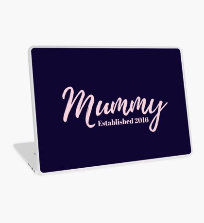 Mummy Established 2016 Laptop Skin