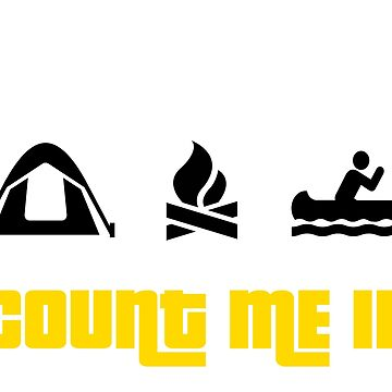 Tent, Campfire, Canoe -- Count Me In by CeeGunn