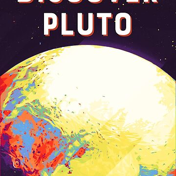 Discover Pluto by joyphillipsart