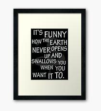 It's Funny how….  Framed Print