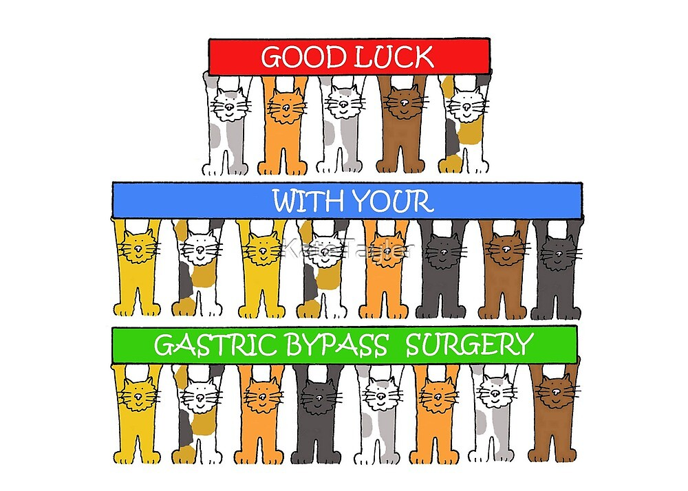 Good Luck With Your Gastric Bypass Surgery By Katetaylor Redbubble