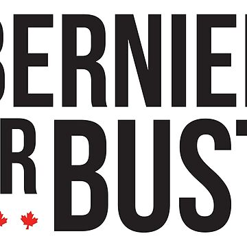 Maxime Bernier Bernier or bust 2019 #BernierNation Canada Elections 2019 MCGA Make Canada Great Again white background by iresist