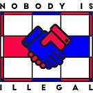 Nobody is illegal by Hell-Prints