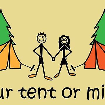 Your Tent Or Mine Funny Camping Joke by CreativeTwins