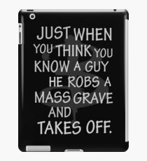 Just When You Think You Know a Guy…. iPad Case/Skin