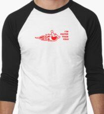 I'm faster than you. Men's Baseball ¾ T-Shirt