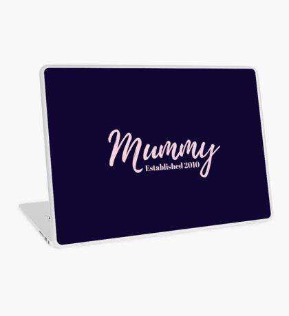 Mummy Established 2010 Laptop Skin