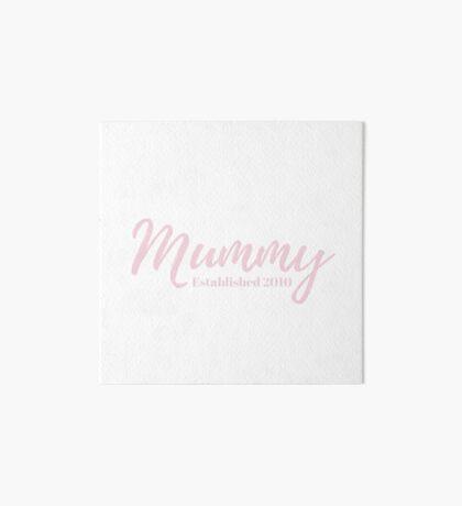 Mummy Established 2010 Art Board Print