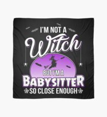 I'm not a Witch But I am a Babysitter so Close enough Scarf