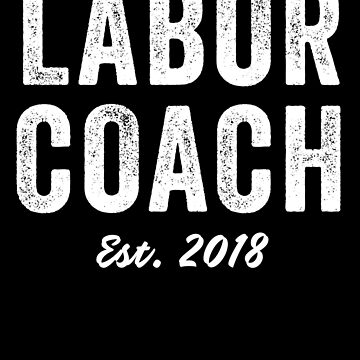 Labor Coach Est. 2018 by with-care