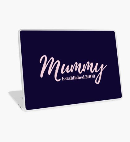 Mummy Established 2009 Laptop Skin