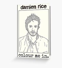 Colour Me In (Damien Rice) Greeting Card