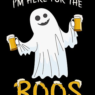 I'm Here For The Boos Funny Beer Halloween Party by JapaneseInkArt