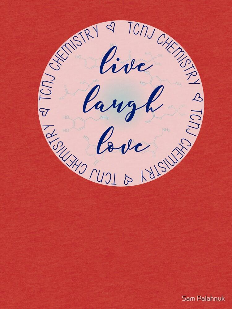 Live Laugh Love TCNJ CHem by sampalahnukart