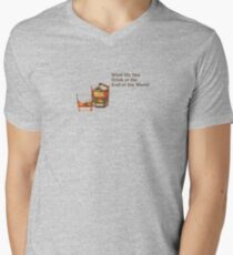 What Do You Drink at the End of the World Mens V-Neck T-Shirt