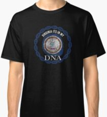 Virginia Its In My DNA - Virginian Flag - Gift for Virginian With Virginia Flag Heritage From Virginia Classic T-Shirt