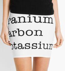 Fluorine, Uranium, Carbon, and Potassium (hehe) Mini Skirt