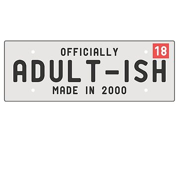 Officially Adult -ish Plate Number Design by jemdesign