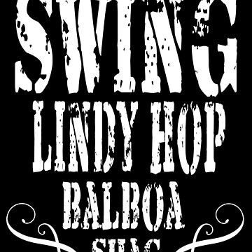 Swing Lindy Hop Balboa Shag by Dubbra