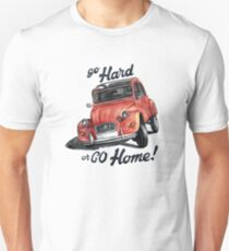 go hard or go home - citroën 2cv Unisex T-Shirt