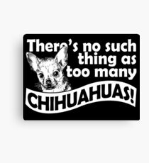 Es gibt nicht so viele Chihuahuas Leinwanddruck