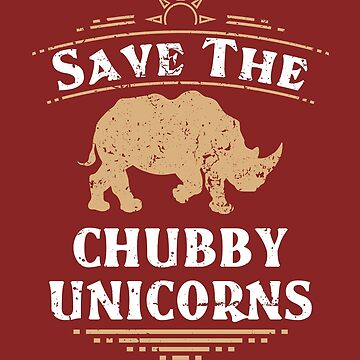 Save The Chubby Unicorns - Rhino Lovers Gifts by deepsenses