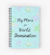 My Plans for World Domination Spiral Notebook