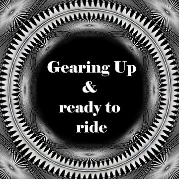 Gearing Up & Ready to Ride GU by DBBArt