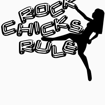 Rock Chicks Rule - Black text by PaulDuckett