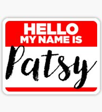 My Name Is... Patsy - Names Tag Hipster Sticker & Shirt Sticker