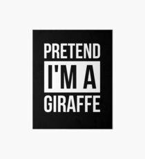 Pretend I'm A Giraffe T-Shirt Simple Halloween Costume Shirt Art Board
