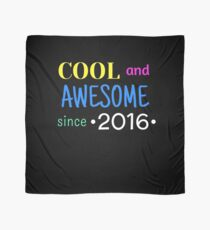 Cool And Awesome Since 2016 Scarf