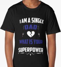 Single Dad. Super Power Long T-Shirt