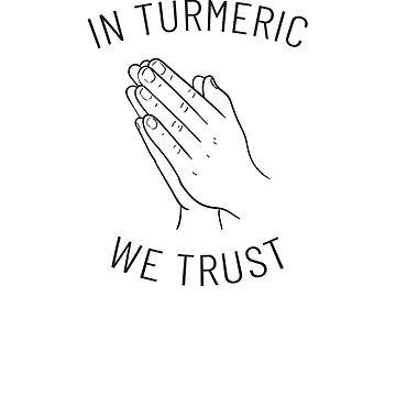In Turmeric We Trust by hadicazvysavaca