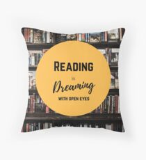 Reading is dreaming with eyes open Throw Pillow