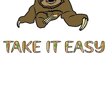 Sloth Take It Easy Chill Relax T Shirt by Grabitees