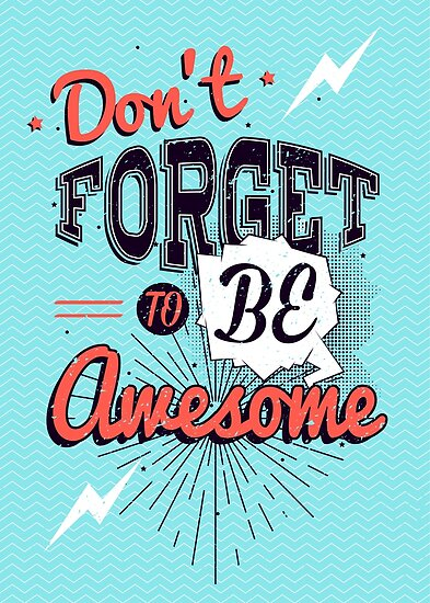 Motivational poster, Don't forget to be awesome by maximgertsen